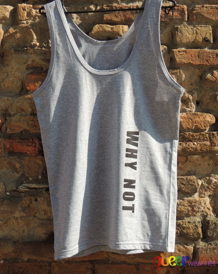 Grey Mens Tank WHY NOT front 2